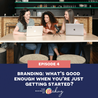 4: Branding - What's good enough when you're just getting started