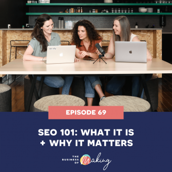 69: SEO 101: What it is + Why it matters