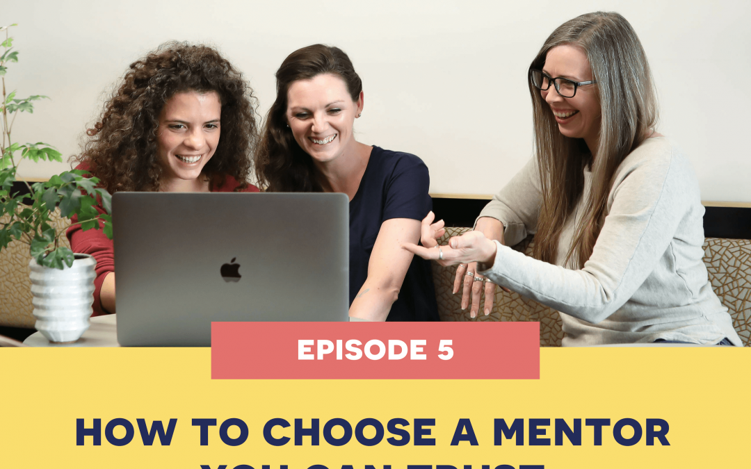 5: How to Choose a Mentor you can Trust