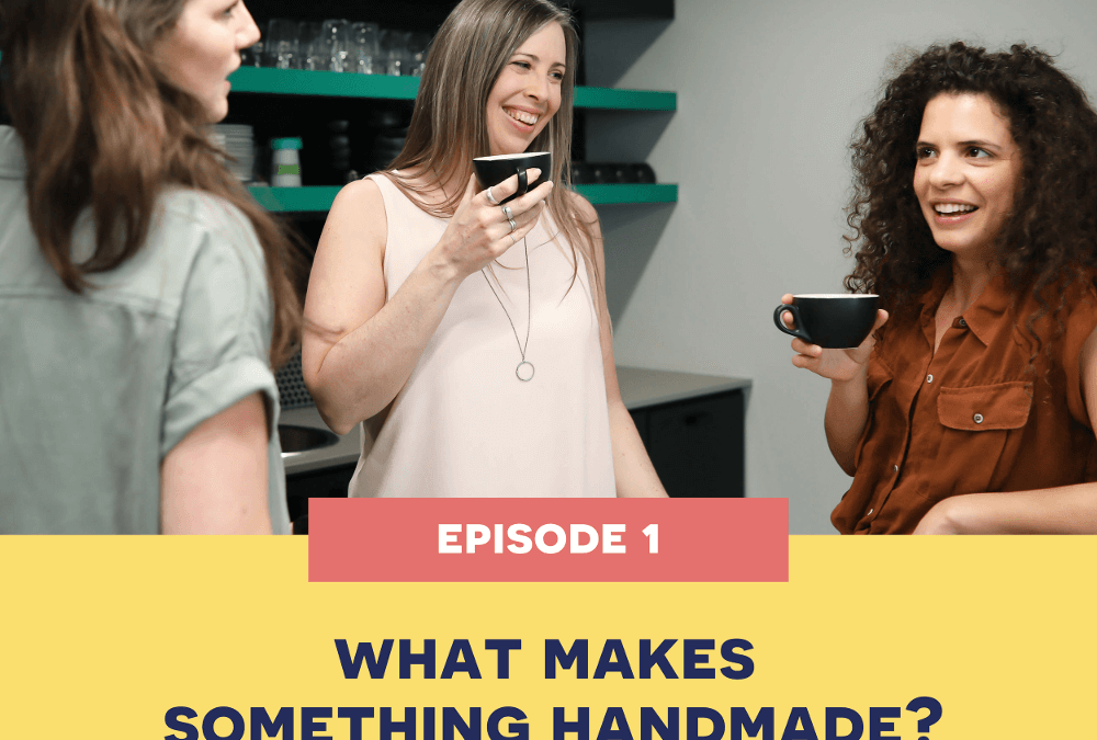 1: What makes something handmade?
