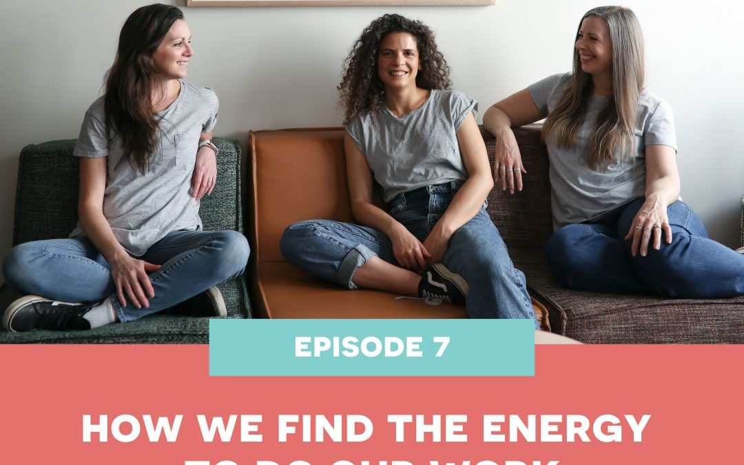 7: How we find the energy to do our work