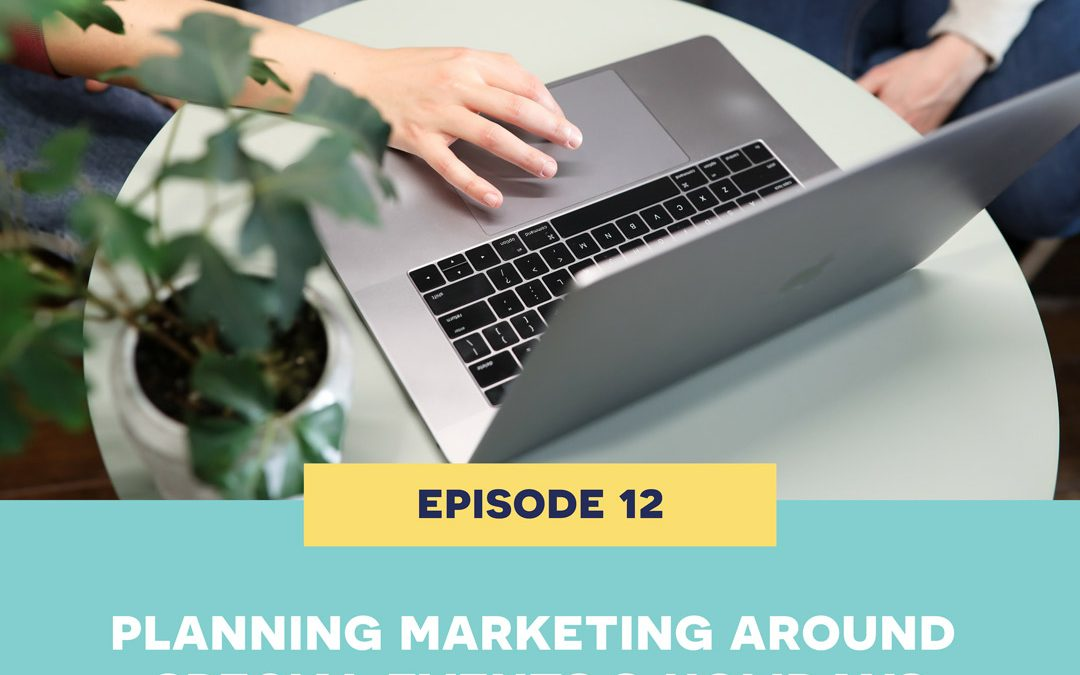 12: Planning your marketing around special events and holidays