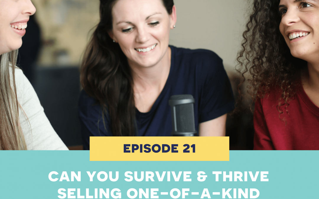21: can you survive & thrive selling one-of-a-kind handmade items?
