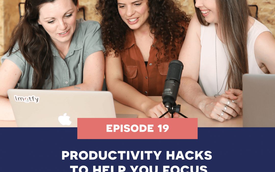 19: Productivity hacks to help you focus