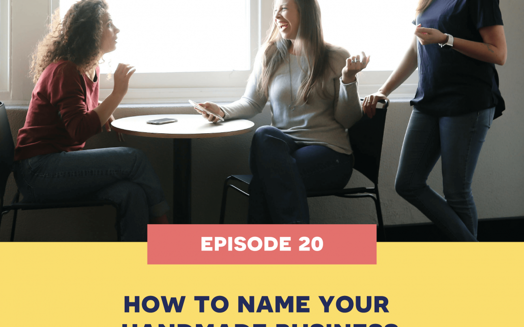 20: how to name your handmade business