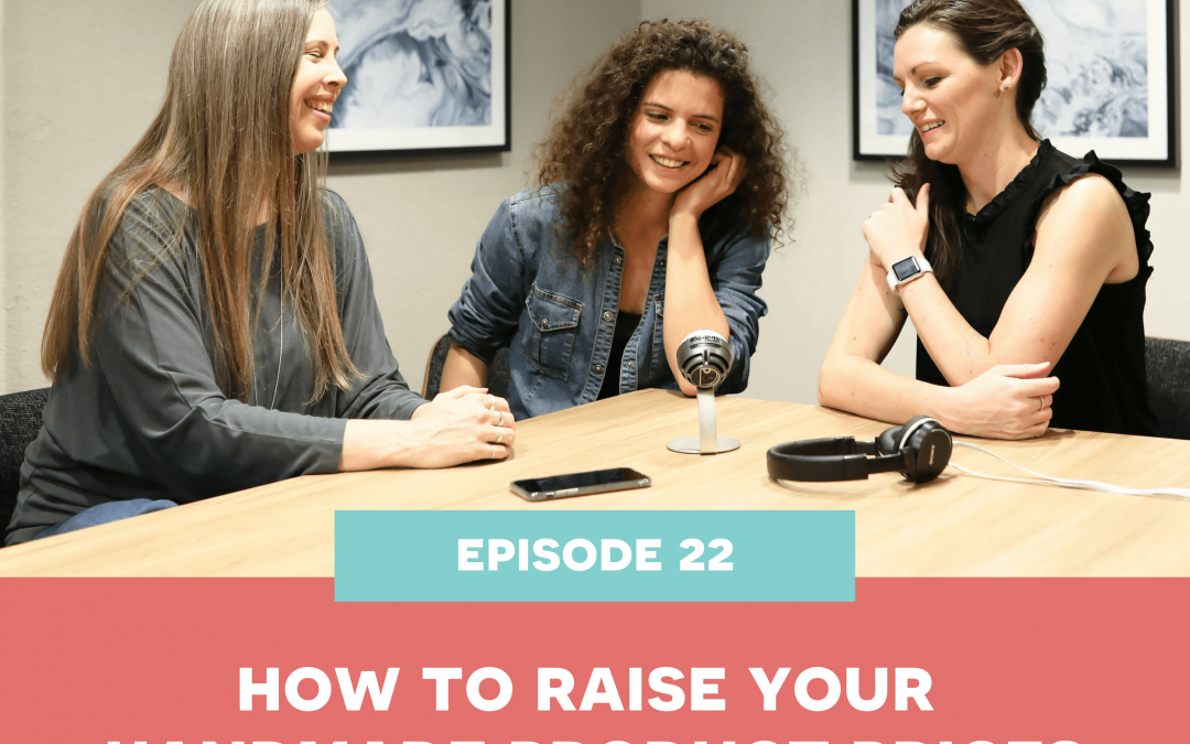 22: How to raise your handmade product prices