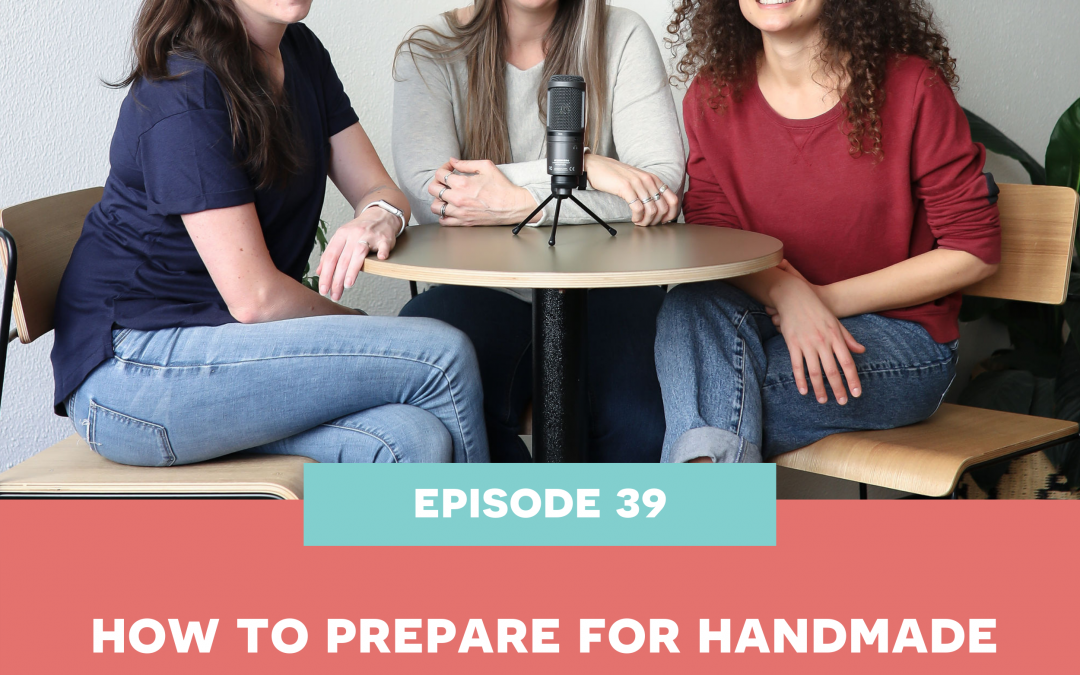 39: how to prepare for handmade markets & craft shows