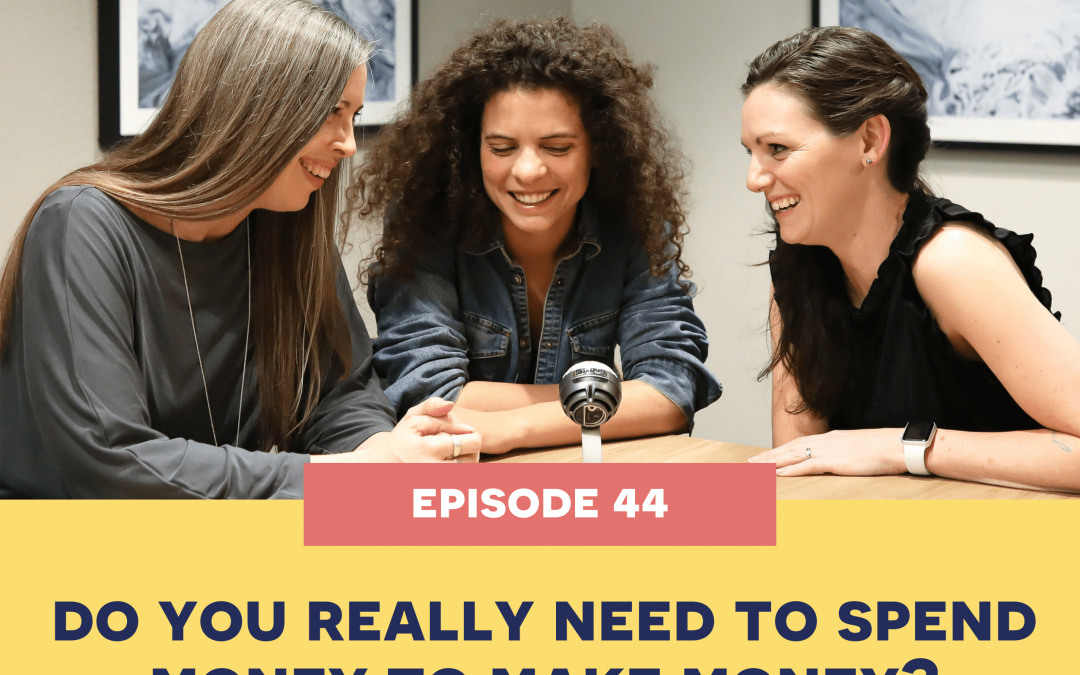 44: Do you really need to spend money to make money?