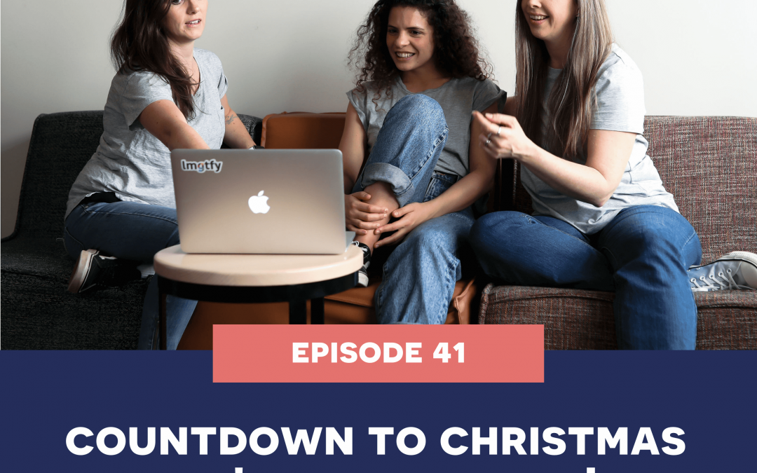 41: Countdown to Christmas – It's Time to Plan!