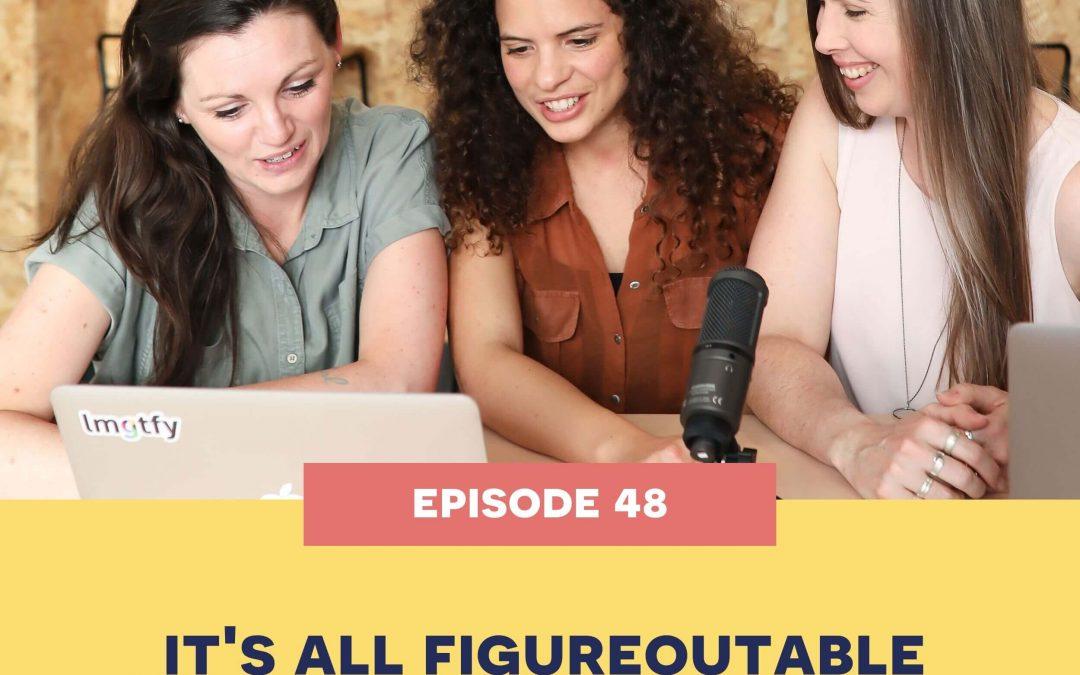 48: It's all figureoutable