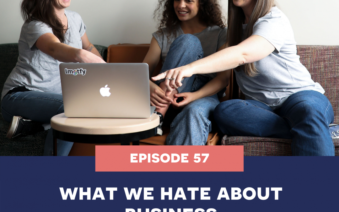 57: what we hate about business
