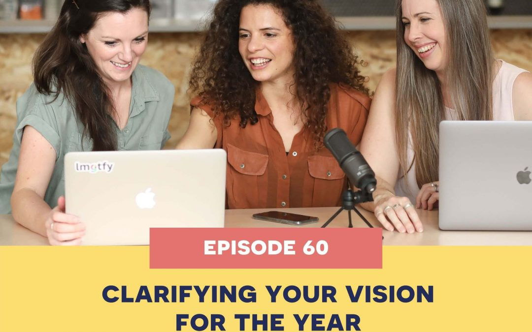 60: Clarifying Your Vision for the Year [From the Vault]