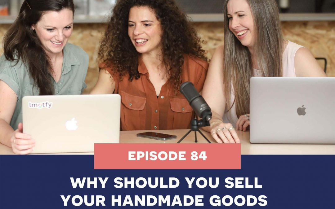 84: Why should you sell your handmade goods on your own website?