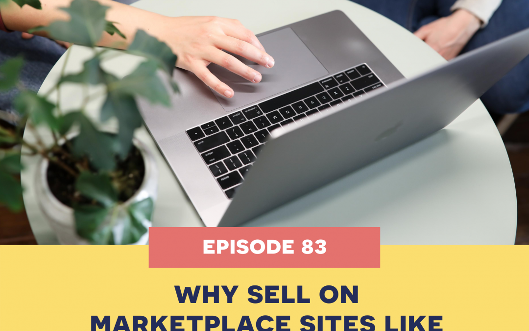 83: why sell on marketplace sites like etsy?