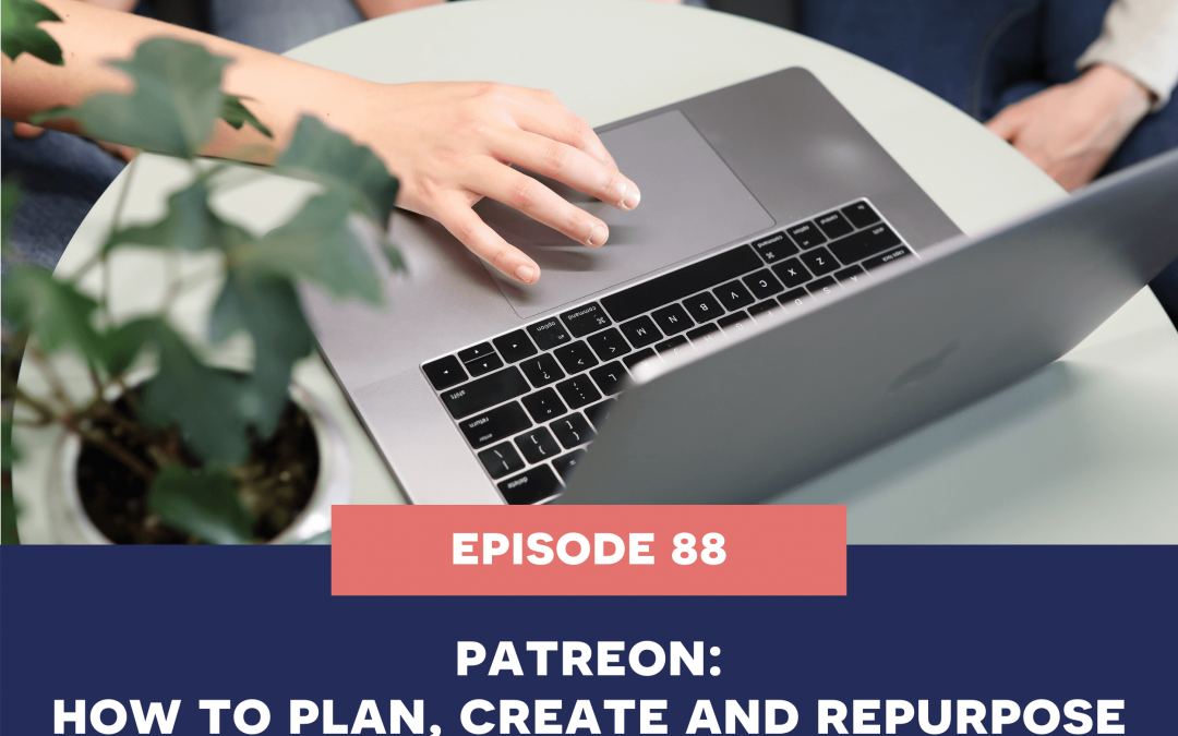 88: PATREON – How to plan, create and repurpose videos for your handmade shop