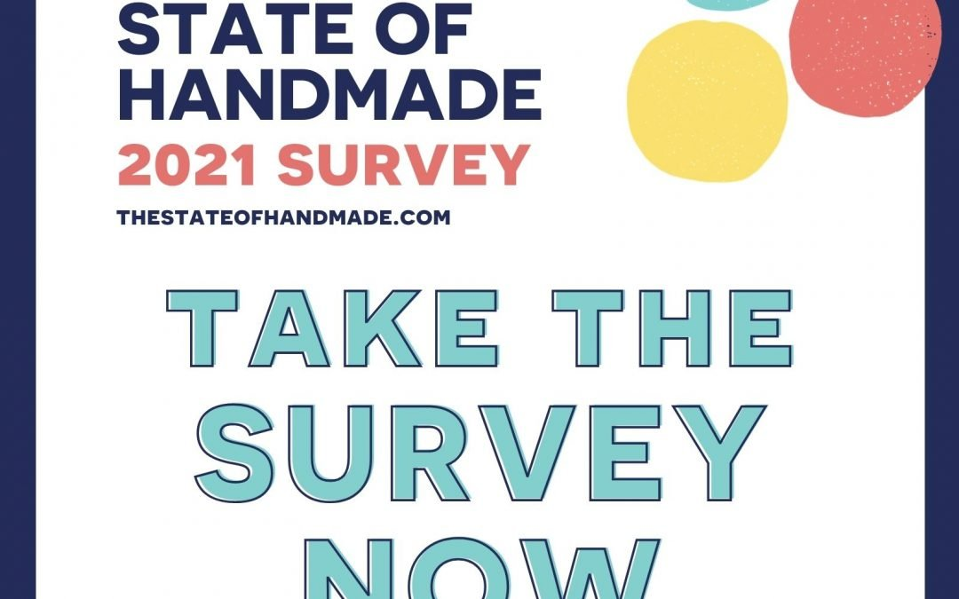 The State of Handmade 2021 Survey – Have your say!