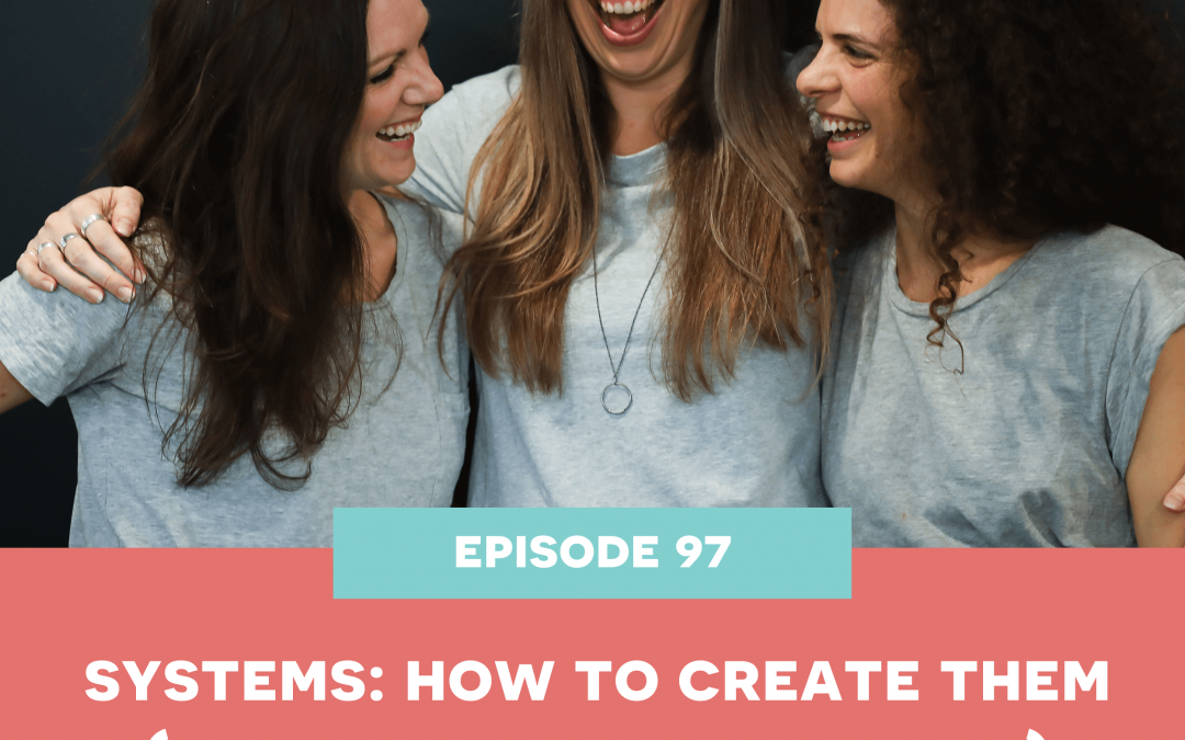 97: Systems: How to create them (with minimum headaches)