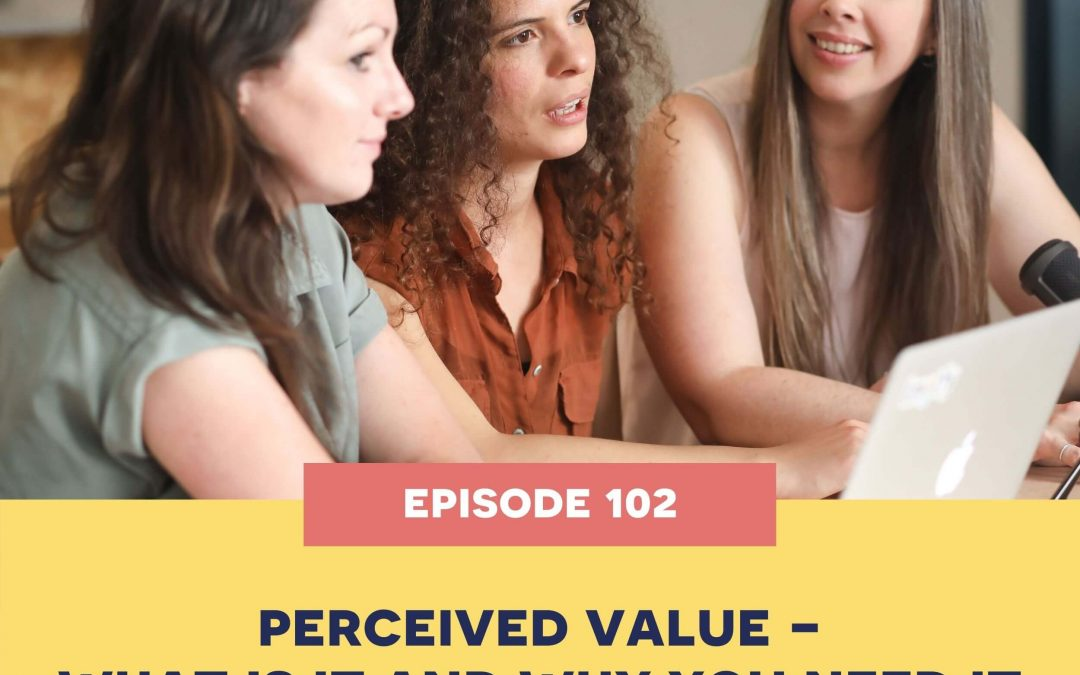 102: Perceived value – what is it and why you need it
