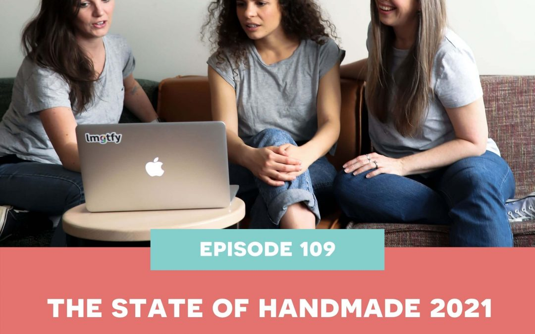 109: The State of Handmade 2021 – Part 2: In-depth analysis