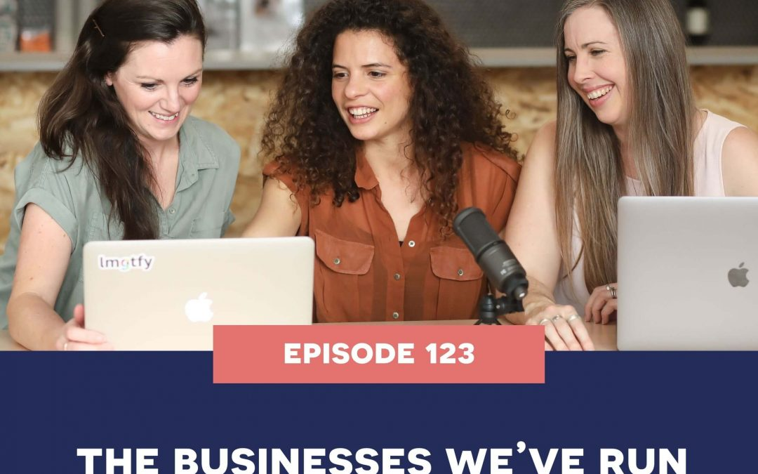 123: The businesses we've run